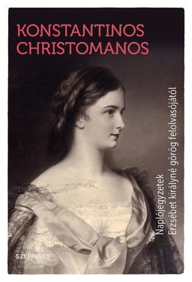 Konstantinos Christomanos - Naplójegyzetek Erzsébet királyné görög felolvasójától