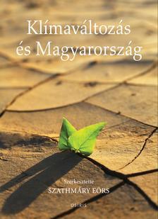 Szathmáry Eörs szerk. - Klímaváltozás és Magyarország