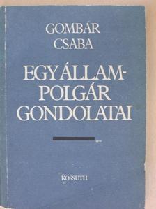 Gombár Csaba - Egy állampolgár gondolatai [antikvár]