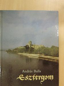 Balla András - Esztergom [antikvár]