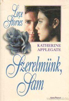 Katherine Applegate - Szerelmünk, Sam [antikvár]
