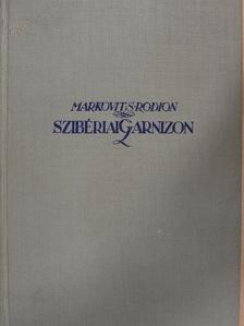 MARKOVITS RODION - Szibériai Garnizon [antikvár]