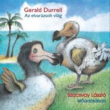 Gerald Durrell - Az elvarázsolt világ [eHangoskönyv]