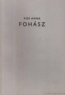 KISS ANNA - Fohász [antikvár]