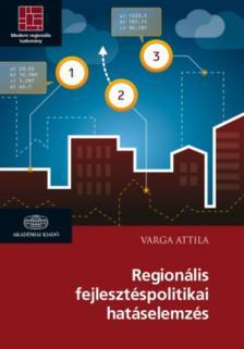 Varga Attila - Regionális fejlesztéspolitikai hatáselemzés