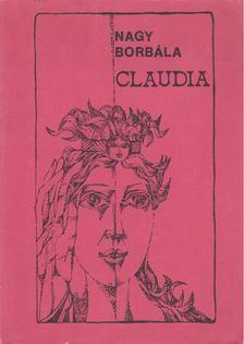 NAGY BORBÁLA - Claudia [antikvár]
