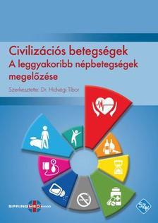Dr. Hidvégi Tibor (szerk.) - Civilizációs betegségek