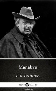 Gilbert Keith Chesterton - Manalive by G. K. Chesterton (Illustrated) [eKönyv: epub, mobi]