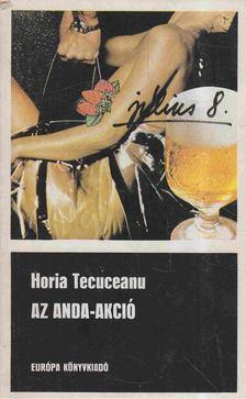 Tecuceanu,Horia - Az Anda-akció [antikvár]