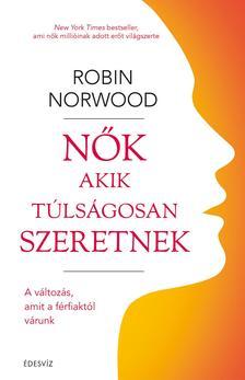 Robin Norwood - Nők akik túlságosan szeretnek