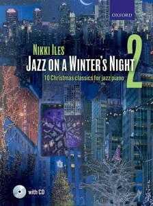 ILES, NIKKI - JAZZ ON A WINTER'S NIGHT 2. 10 CHRISTMAS CLASSICS FOR JAZZ PIANO WITH CD