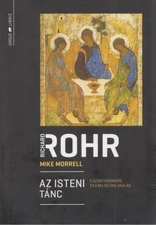 Richard Rohr - Mike Morrell - Az isteni tánc [antikvár]