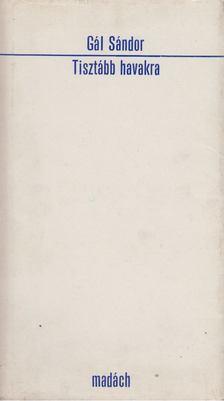 Gál Sándor - Tisztább havakra [antikvár]