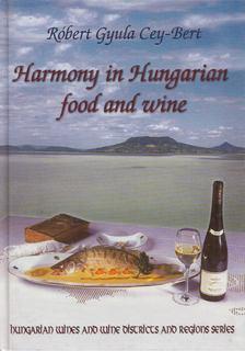 CEY-BERT RÓBERT GYULA - Harmony in Hungarian Food and Wine [antikvár]