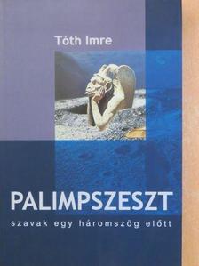 Tóth Imre - Palimpszeszt [antikvár]