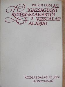 Dr. Kiss Lajos - Az igazságügyi kézírásszakértői vizsgálat alapjai [antikvár]