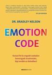 Dr. Bradley Nelson - Emotion Code [eKönyv: epub, mobi]