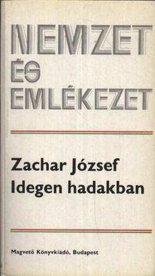 Zachar József - Idegen hadakban [antikvár]