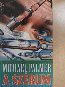 Michael Palmer - A szérum [antikvár]