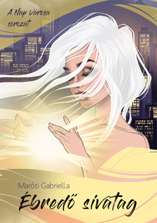 Maróti Gabriella - Ébredő sivatag