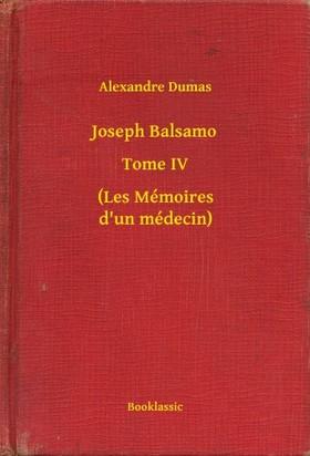 Alexandre DUMAS - Joseph Balsamo - Tome IV - (Les Mémoires d un médecin) [eKönyv: epub, mobi]