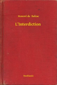 Honoré de Balzac - L'Interdiction [eKönyv: epub, mobi]
