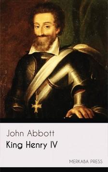 Abbott John - King Henry IV [eKönyv: epub, mobi]