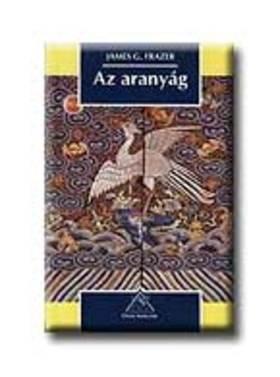 FRAZER, JAMES G. - Az Aranyág