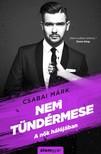Csabai Márk - Nem tündérmese - A nők hálójában [eKönyv: epub, mobi]