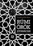 Dzsalál ad-Dín Rúmi - Rúmi örök jótanácsai