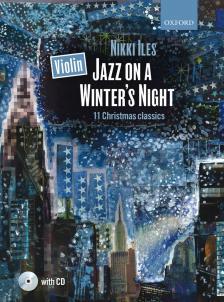 ILES, NIKKI - JAZZ ON A WINTER'S NIGHT VIOLIN. 11 CHRISTMAS CLASSICS FOR JAZZ PIANO WITH CD