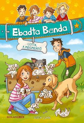 Usch Luhn - Lotta, a megmentő (Ebadta Banda 1.)