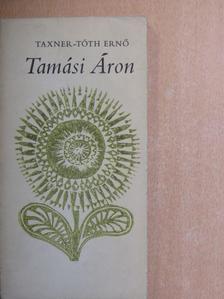 Taxner-Tóth Ernő - Tamási Áron [antikvár]