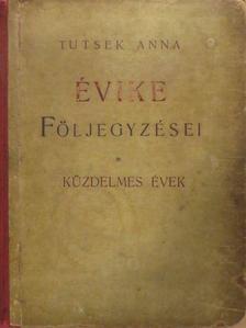 Tutsek Anna - Évike följegyzései [antikvár]