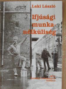 Laki László - Ifjúsági munkanélküliség [antikvár]