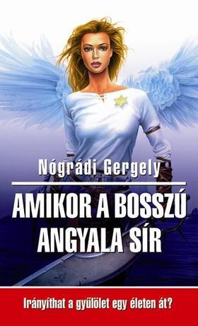 Nógrádi Gergely - Amikor a bosszú angyala sír