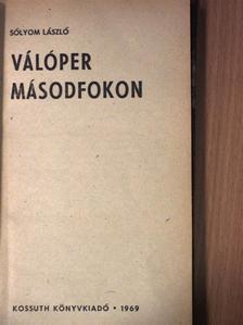 Sólyom László - Válóper másodfokon [antikvár]
