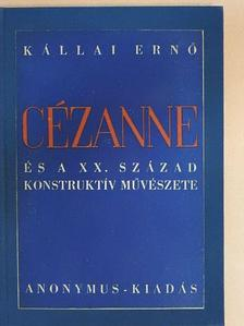 Kállai Ernő - Cézanne és a XX. század konstruktív művészete [antikvár]
