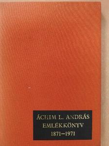 Babák György - Áchim L. András emlékkönyv 1871-1971 (dedikált példány) [antikvár]