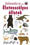 Anita Ganeri - Kedvenceim az...Életveszélyes állatok