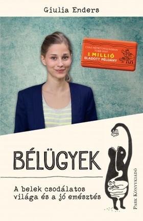 Giulia Enders - Bélügyek - A belek csodálatos világa és a jó emésztés [eKönyv: epub, mobi]