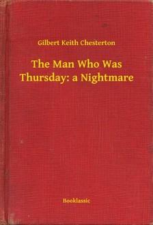 Gilbert Keith Chesterton - The Man Who Was Thursday: a Nightmare [eKönyv: epub, mobi]