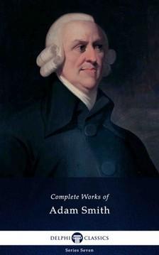 Adam Smith - Delphi Complete Works of Adam Smith (Illustrated) [eKönyv: epub, mobi]