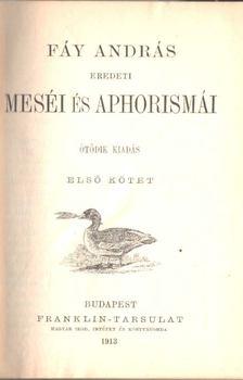 Fáy András - Fáy András eredeti meséi és aphorismái I-II. (egy kötetben) [antikvár]