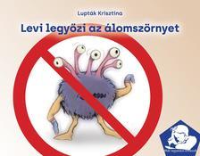 Lupták Krisztina - Levi legyőzi az álomszörnyet
