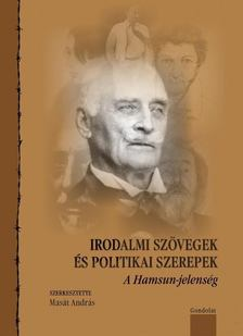 Masát András - Irodalmi szövegek és politikai állásfoglalások [antikvár]