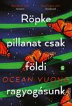 Vuong, Ocean - Röpke pillanat csak földi ragyogásunk