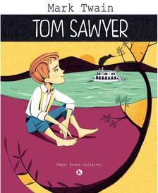 Szalay Könyvkiadó - Tom Sawyer - Mark Twain