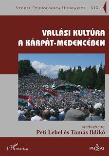 Peti Lehel-Tamás Ildikó (szerk.) - Vallási kultúra a Kárpát-medencében