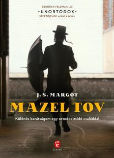 J.S. Margot - Mazel tov - Különös barátságom egy ortodox zsidó családdal